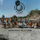 Adiós Penal de la Loma/Banda Sinaloense el Recodo de Cruz Lizárraga
