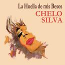 La Huella de Mis Besos/Chelo Silva