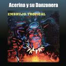 Embrujo Tropical/Acerina y Su Danzonera