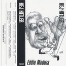 Hej Hitler!/Eddie Meduza