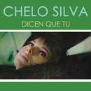Dicen que Tú/Chelo Silva