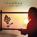 Lo Mejor Pa Ti/Chambao