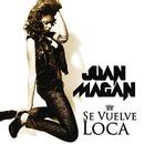 Se Vuelve Loca/Juan Magan