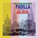 Hermanas Padilla Cantan a Jalisco/Las Hermanas Padilla