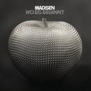 Wo es beginnt/Madsen