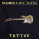 Tattoo/Desmond and the Tutus