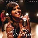 Gotcha/Jessica Mauboy