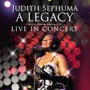 A LEGACY: LIVE IN CONCERT/Judith Sephuma