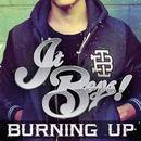 Burning Up/It Boys!