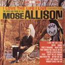 I Love the Life I Live/Mose Allison