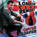 London Club Remixes/Sergey Lazarev