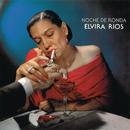 Noche De Ronda/Elvira Rios