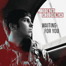 Waiting For You/Josh Kumra