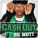 Big Booty/Ca$h Out