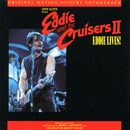 Eddie & The Cruisers II: Eddie Lives/John Cafferty & The Beaver Brown Band