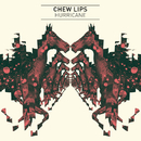 Hurricane/Chew Lips