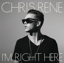 I'm Right Here/Chris Rene
