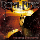 The More You Suffer/Carnal Forge