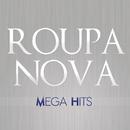Mega Hits Roupa Nova/Roupa Nova