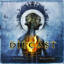 Internal Revolution/Diecast