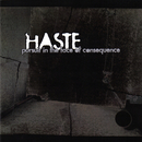 Pursuit In the Face of Consequence/Haste