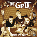 Shall We Dine?/The Grit