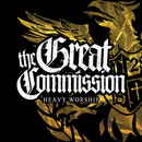 Heavy Worship/The Great Commission