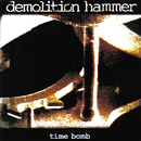 Time Bomb/Demolition Hammer