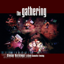 Sleepy Buildings (A Semi-Acoustic Evening) [Live]/The Gathering