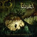 The Forever Endeavor/Enforsaken