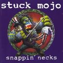 Snappin' Necks/Stuck Mojo
