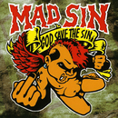 God Save the Sin (Re-issue 2008)/Mad Sin