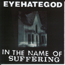 In the Name of the Suffering (remastered Re-issue + Bonus)/Eyehategod