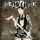 We're Taking Over!/Deadline