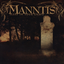 Sleep In Your Grave/Manntis