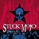 Violate This (10 Years of Rarities 1991-2001)/Stuck Mojo