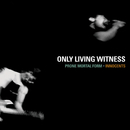 Prone Mortal Form / Innocents/Only Living Witness
