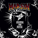 Burn and Rise/Mad Sin