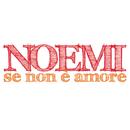 Se non è amore/Noemi