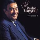 Viva Pedro Vargas - Volumen Tres/Pedro Vargas