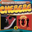 Chebere : Discografía Completa, Vol. 6/Chebere