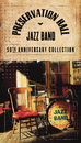 50th Anniversary Collection/Preservation Hall Jazz Band