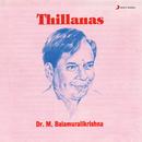 Thillanas/Dr.M. Balamuralikrishna