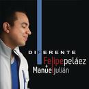 Diferente/Felipe Peláez/Manuel Julián