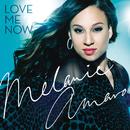 Love Me Now/Melanie Amaro