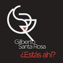Estás Ahí/Gilberto Santa Rosa