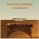 Fantasía en la Marimba/Chucho Zarzosa y Su Orquesta