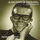 Amar de Nuevo/Juan García Esquivel