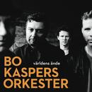 Världens ände/Bo Kaspers Orkester