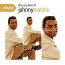 Playlist: The Very Best Of Johnny Mathis/Johnny Mathis